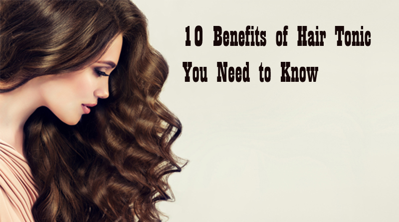 Benefits of Hair Tonic