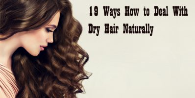 How to Deal With Dry Hair Naturally