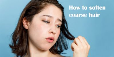 How to soften coarse hair