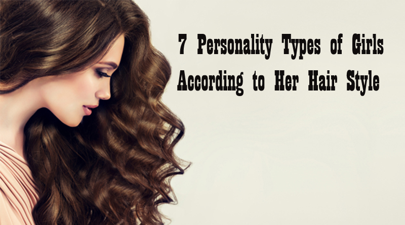7 Personality Types of Girls According to Her Hair Style ...