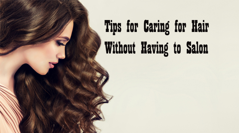 Tips for Caring for Hair